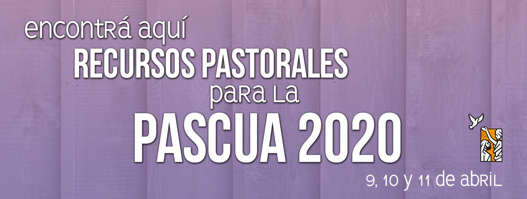 Recursos pastorales para la pascua 2020